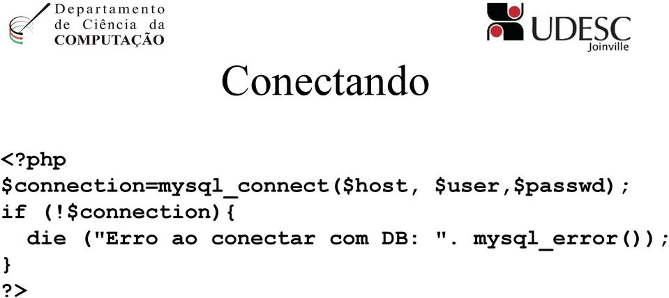 $connection=mysql_connect($host,