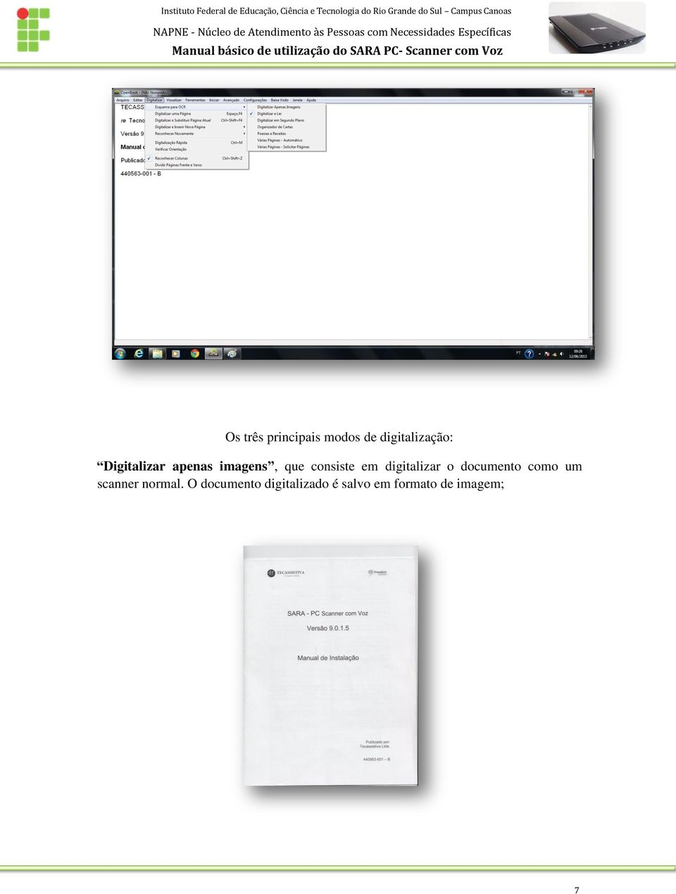 digitalizar o documento como um scanner normal.