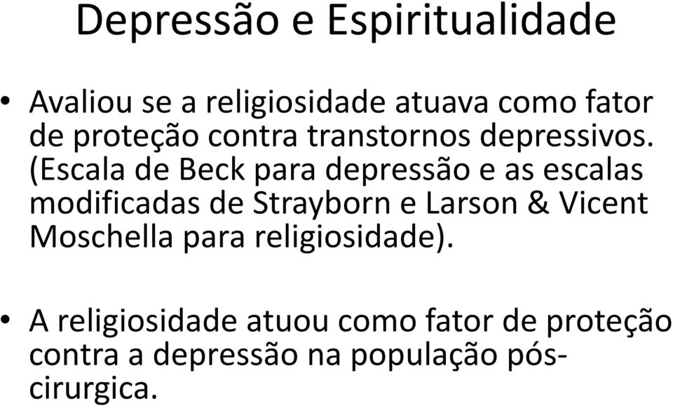 (Escala de Beck para depressão e as escalas modificadas de Strayborn e Larson &