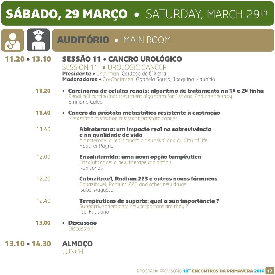 20 Carcinoma de células renais: algoritmo de tratamento na 1ª e 2ª linha Renal cell carcinoma: treatment algorithm for 1st and 2nd line therapy Emiliano Calvo 11.