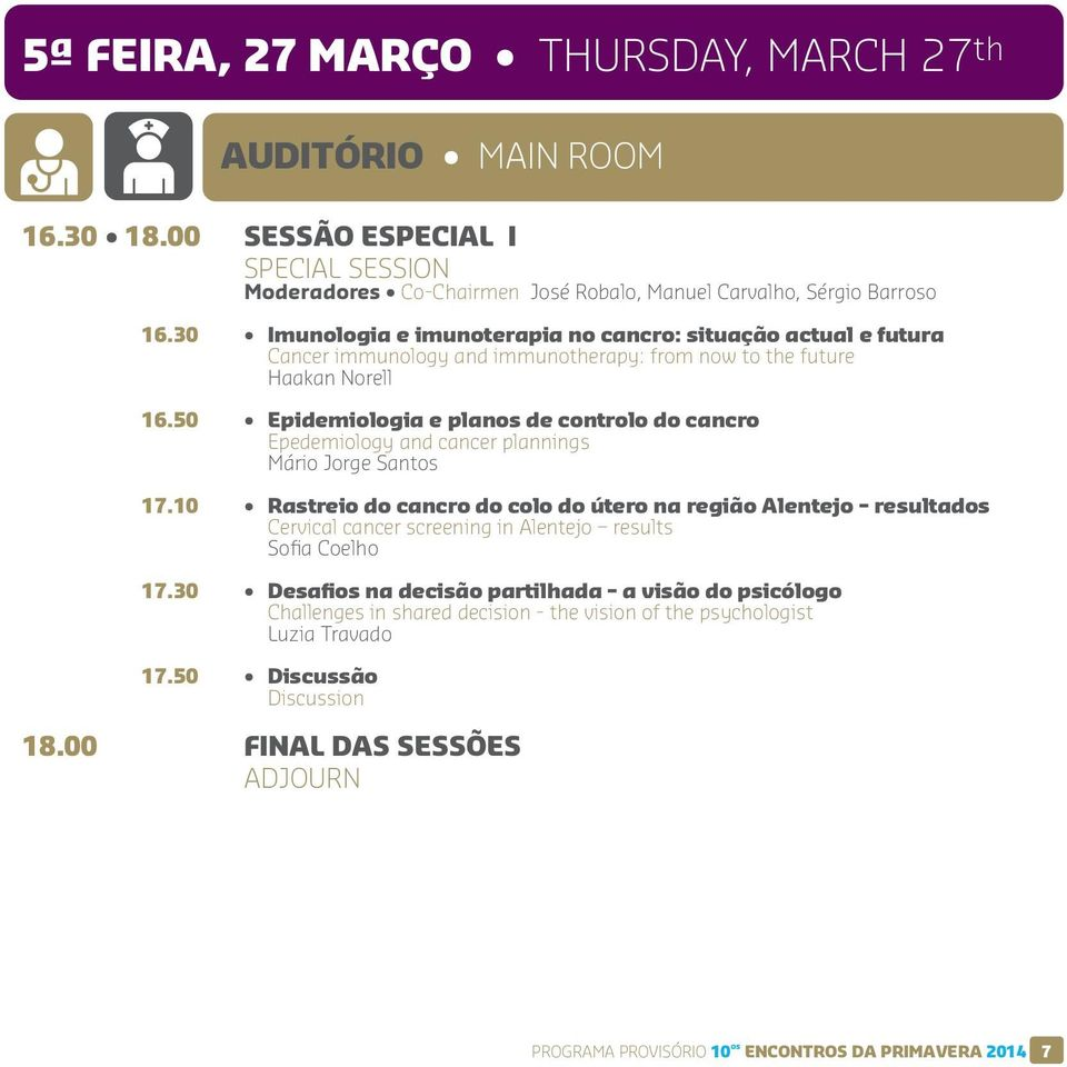 50 Epidemiologia e planos de controlo do cancro Epedemiology and cancer plannings Mário Jorge Santos 17.