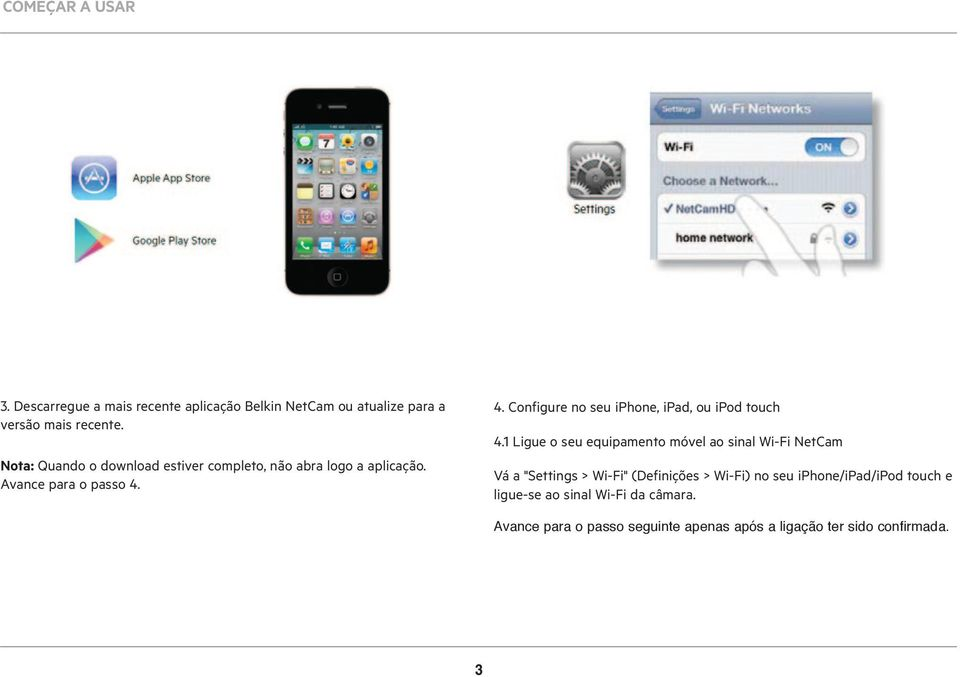 4. Configure no seu iphone, ipad, ou ipod touch 4.