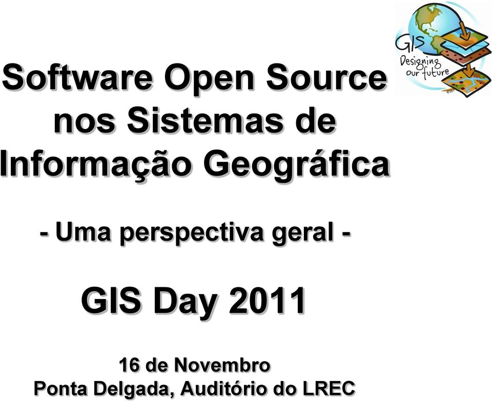 perspectiva geral - GIS Day 2011 16