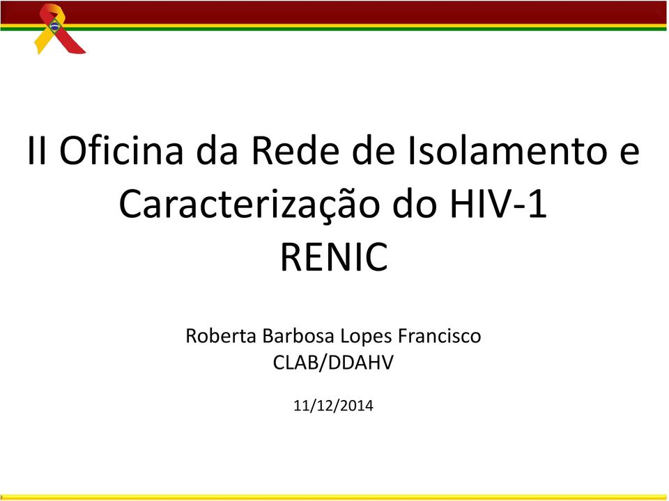do HIV-1 RENIC Roberta