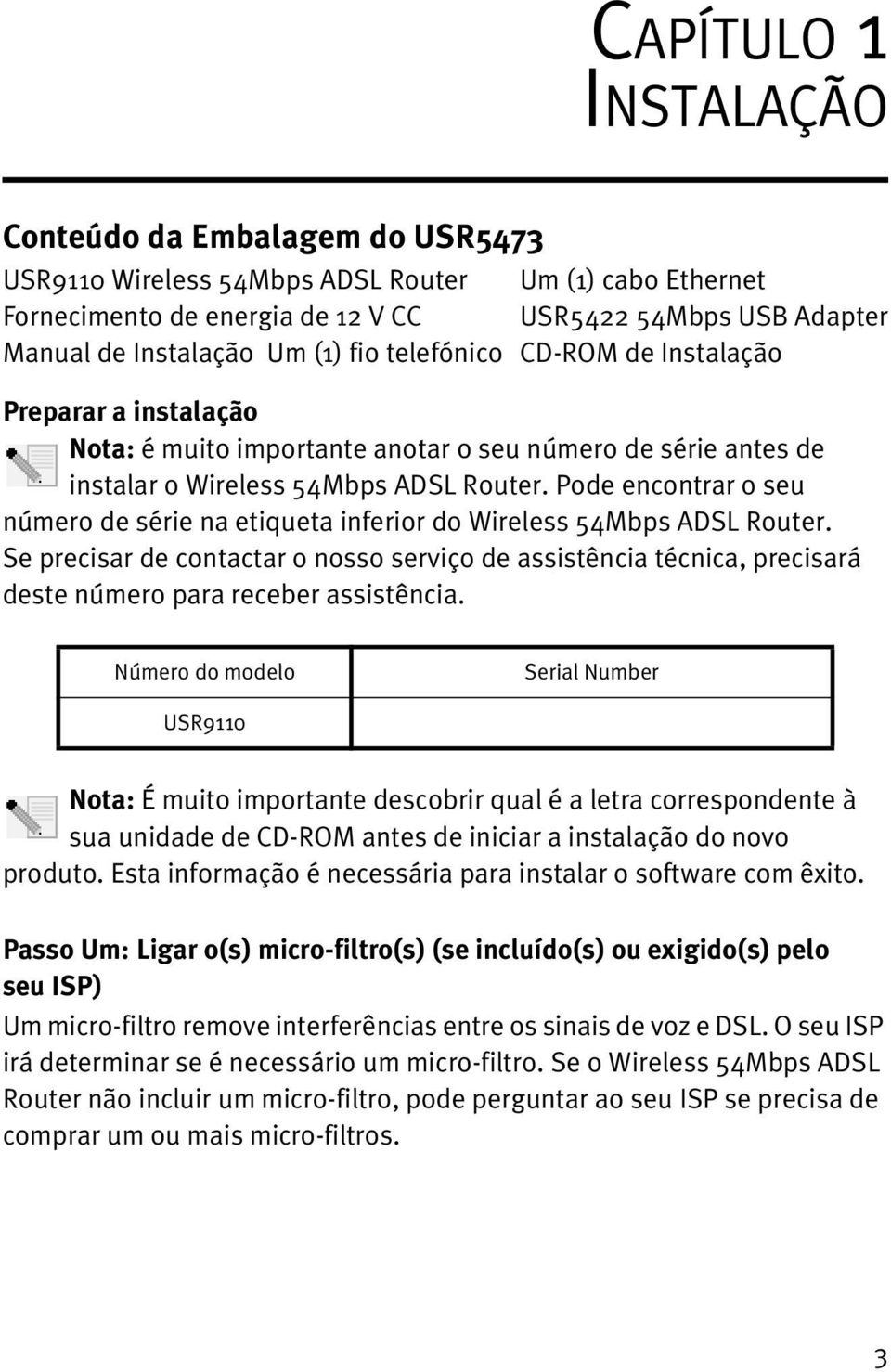 Pode encontrar o seu número de série na etiqueta inferior do Wireless 54Mbps ADSL Router.