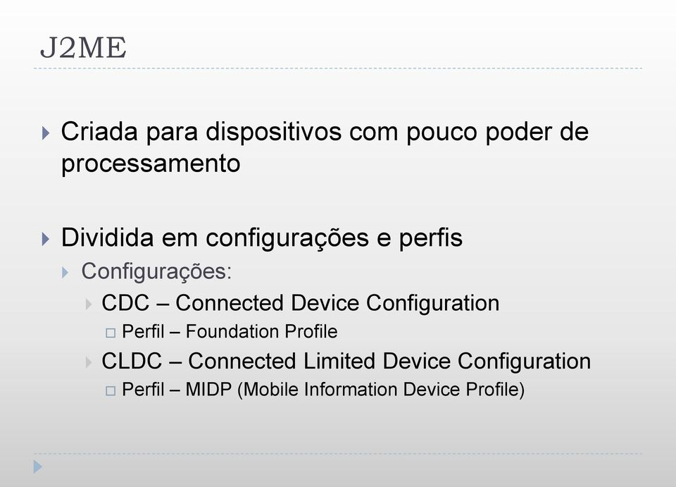 Device Configuration Perfil Foundation Profile CLDC Connected