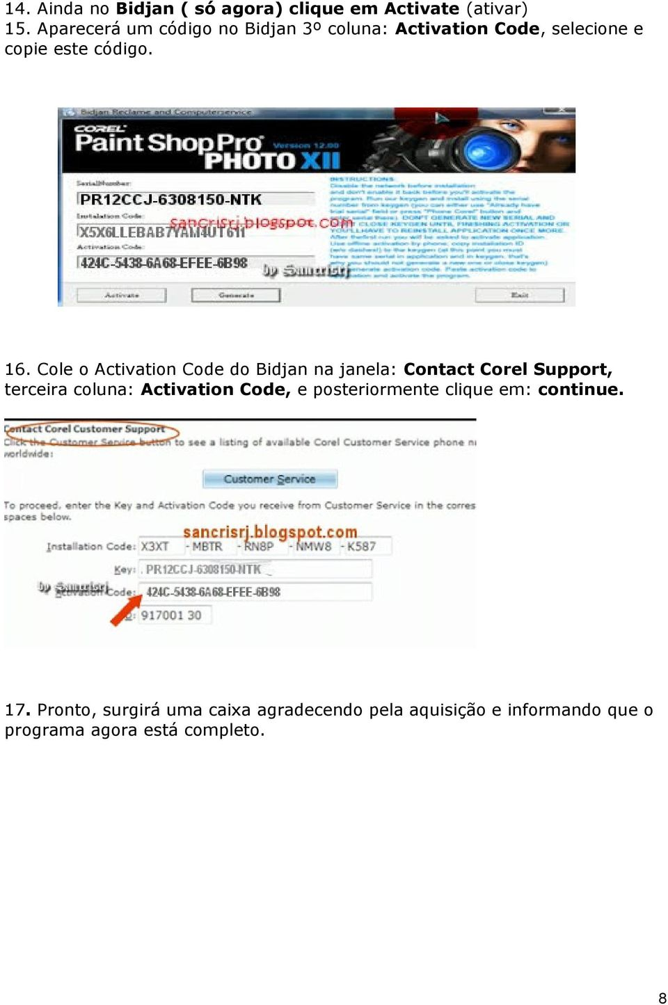 Cole o Activation Code do Bidjan na janela: Contact Corel Support, terceira coluna: Activation Code,
