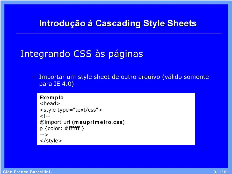"0) Exemplo <head> <style type=""text/css""> <!"