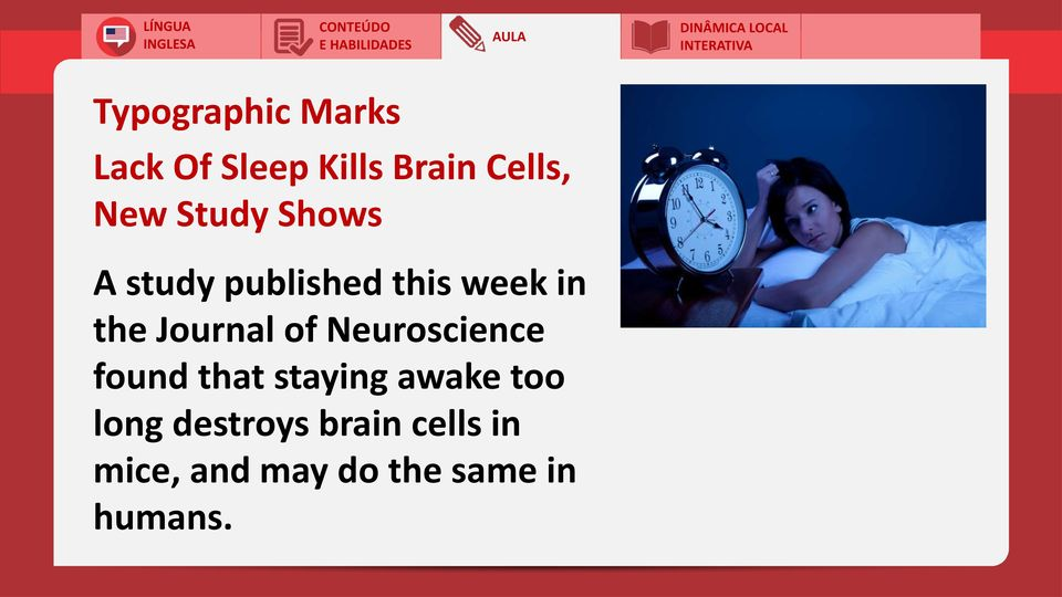 of Neuroscience found that staying awake too long