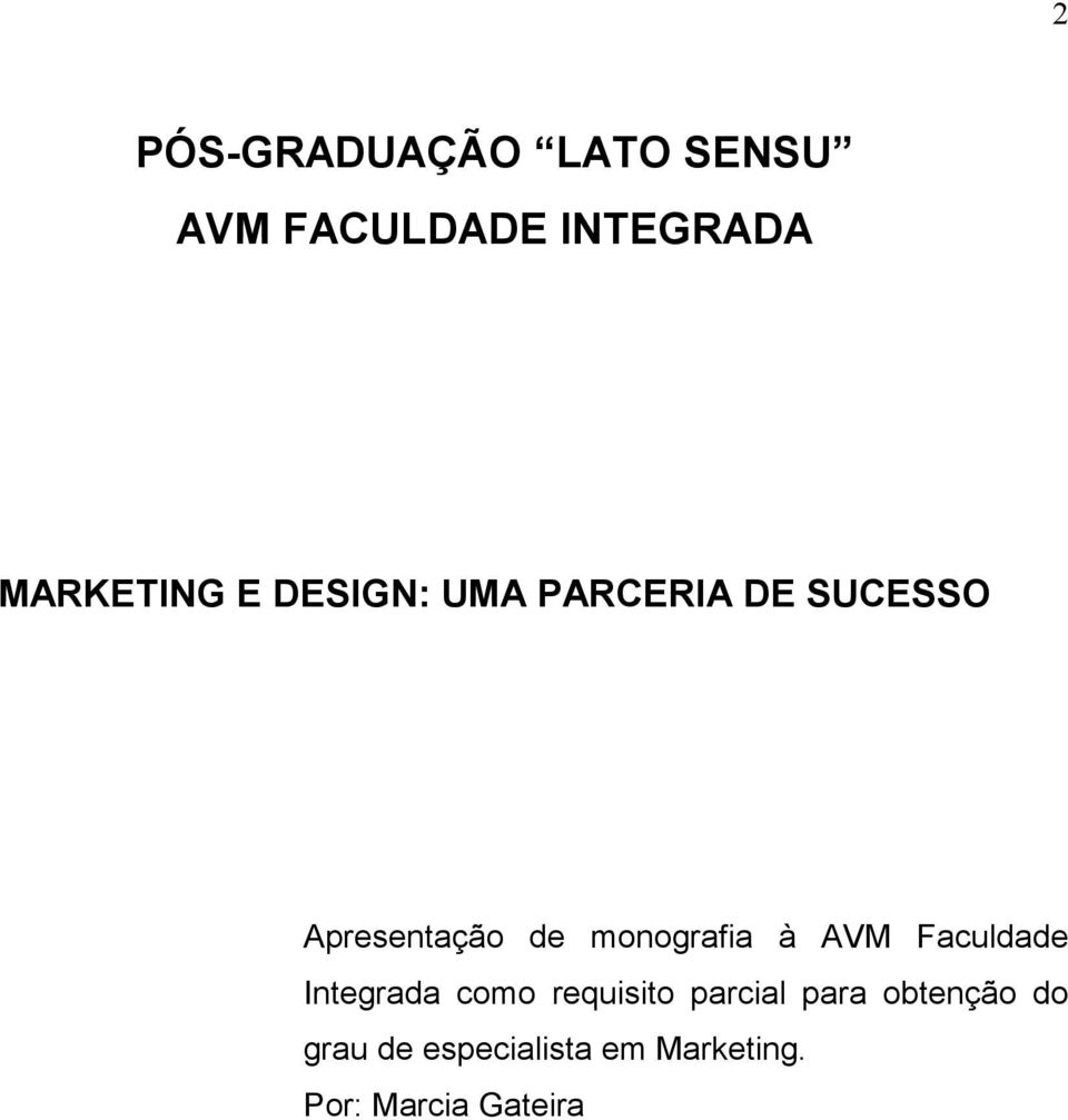 à AVM Faculdade Integrada como requisito parcial para