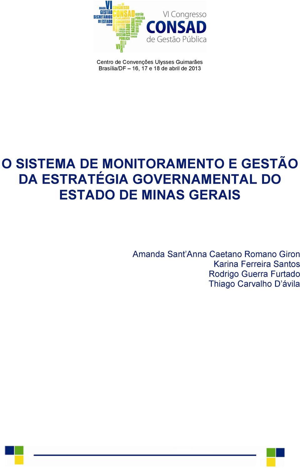 GOVERNAMENTAL DO ESTADO DE MINAS GERAIS Amanda Sant Anna Caetano