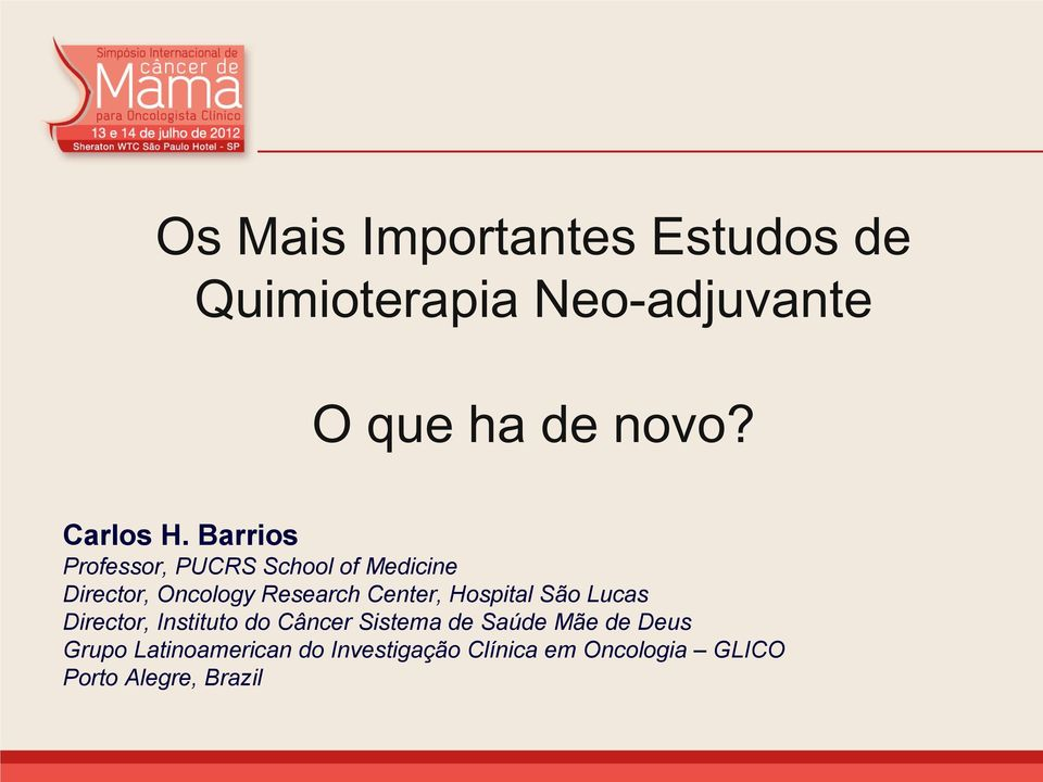 Barrios Professor, PUCRS School of Medicine Director, Oncology Research Center,