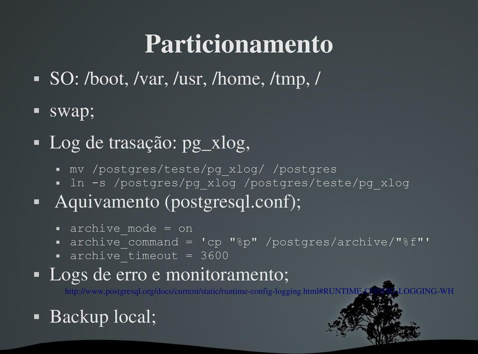 "conf); archive_mode = on archive_command = 'cp ""%p"" /postgres/archive/""%f""' archive_timeout = 3600 Logs de"