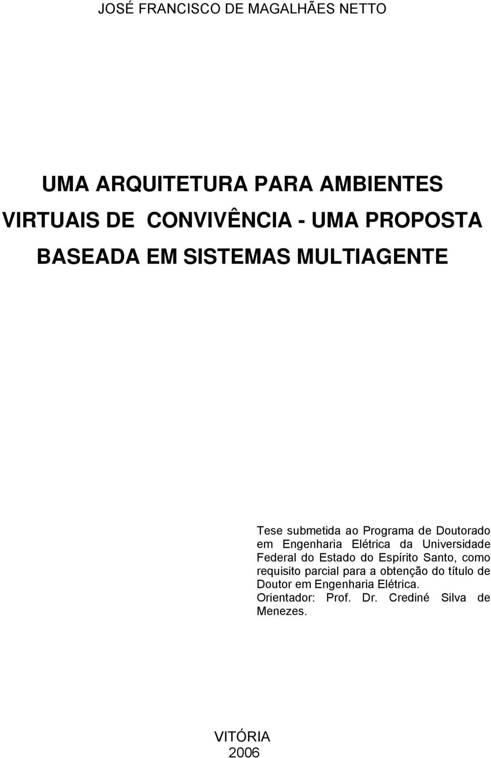 Elétrica da Universidade Federal do Estado do Espírito Santo, como requisito parcial para a