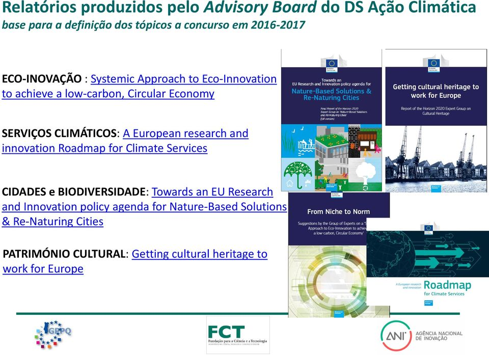 European research and innovation Roadmap for Climate Services CIDADES e BIODIVERSIDADE: Towards an EU Research and
