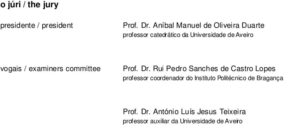 vogais / examiners committee Prof. Dr.