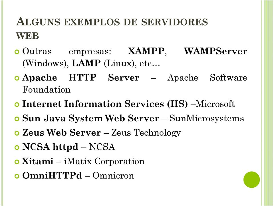Information Services (IIS) Microsoft Sun Java System Web Server SunMicrosystems