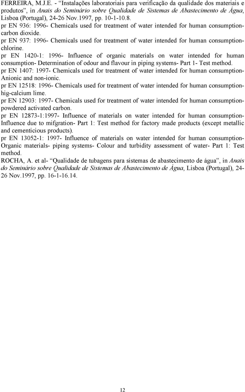 pr EN 937: 1996- Chemicals used for treatment of water intended for human consumptionchlorine.