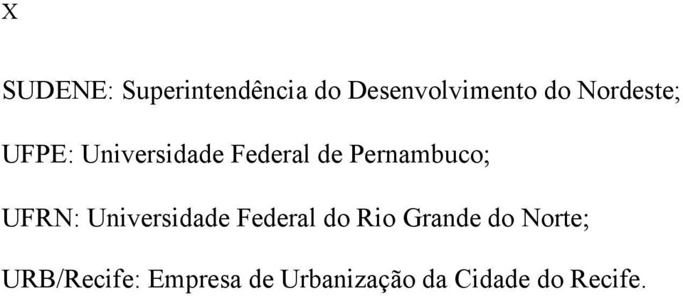 UFRN: Universidade Federal do Rio Grande do Norte;