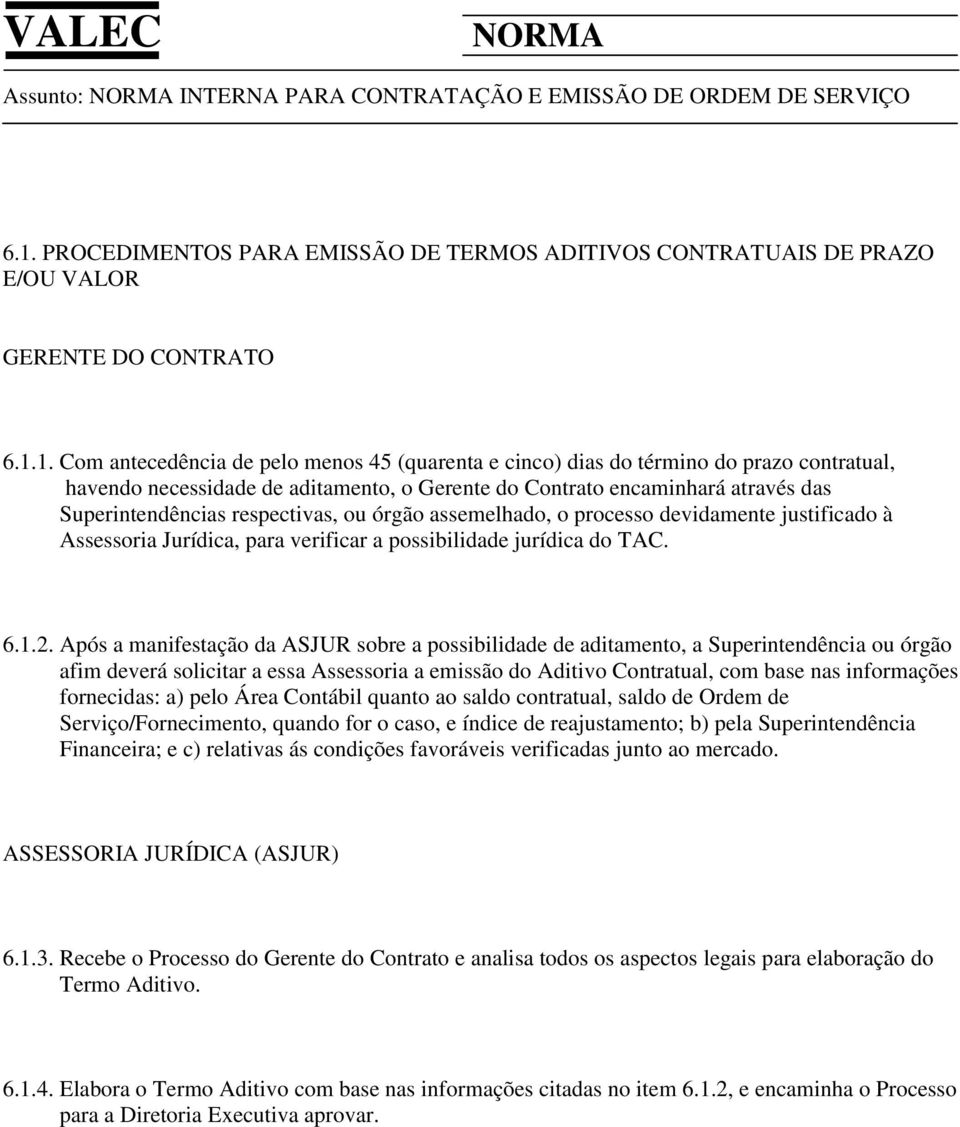 verificar a possibilidade jurídica do TAC. 6.1.2.