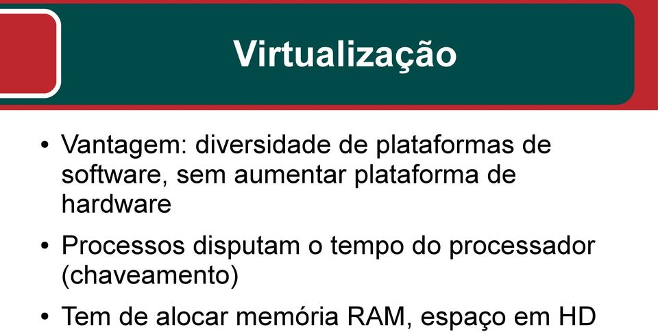 de hardware Processos disputam o tempo do