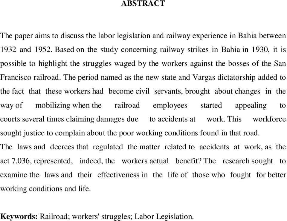 The period named as the new state and Vargas dictatorship added to the fact that these workers had become civil servants, brought about changes in the way of mobilizing when the railroad employees