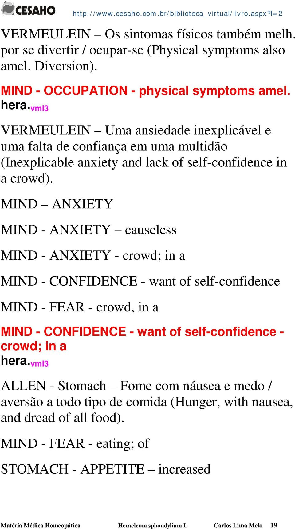 MIND ANXIETY MIND - ANXIETY causeless MIND - ANXIETY - crowd; in a MIND - CONFIDENCE - want of self-confidence MIND - FEAR - crowd, in a MIND - CONFIDENCE - want of self-confidence - crowd;