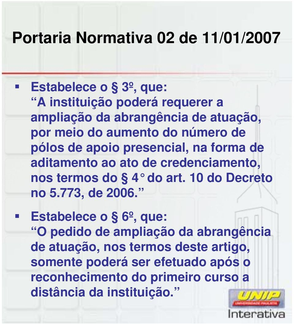 nos termos do 4 do art. 10 do Decreto no 5.773, de 2006.