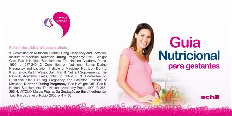 7-240. 2. Committee on Nutritional Status During Pregnancy and Lactation, Institute of Medicine. Nutrition During Pregnancy: Part I: Weight Gain, Part II: Nutrient Supplements.