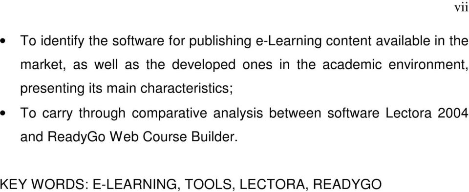 main characteristics; To carry through comparative analysis between software