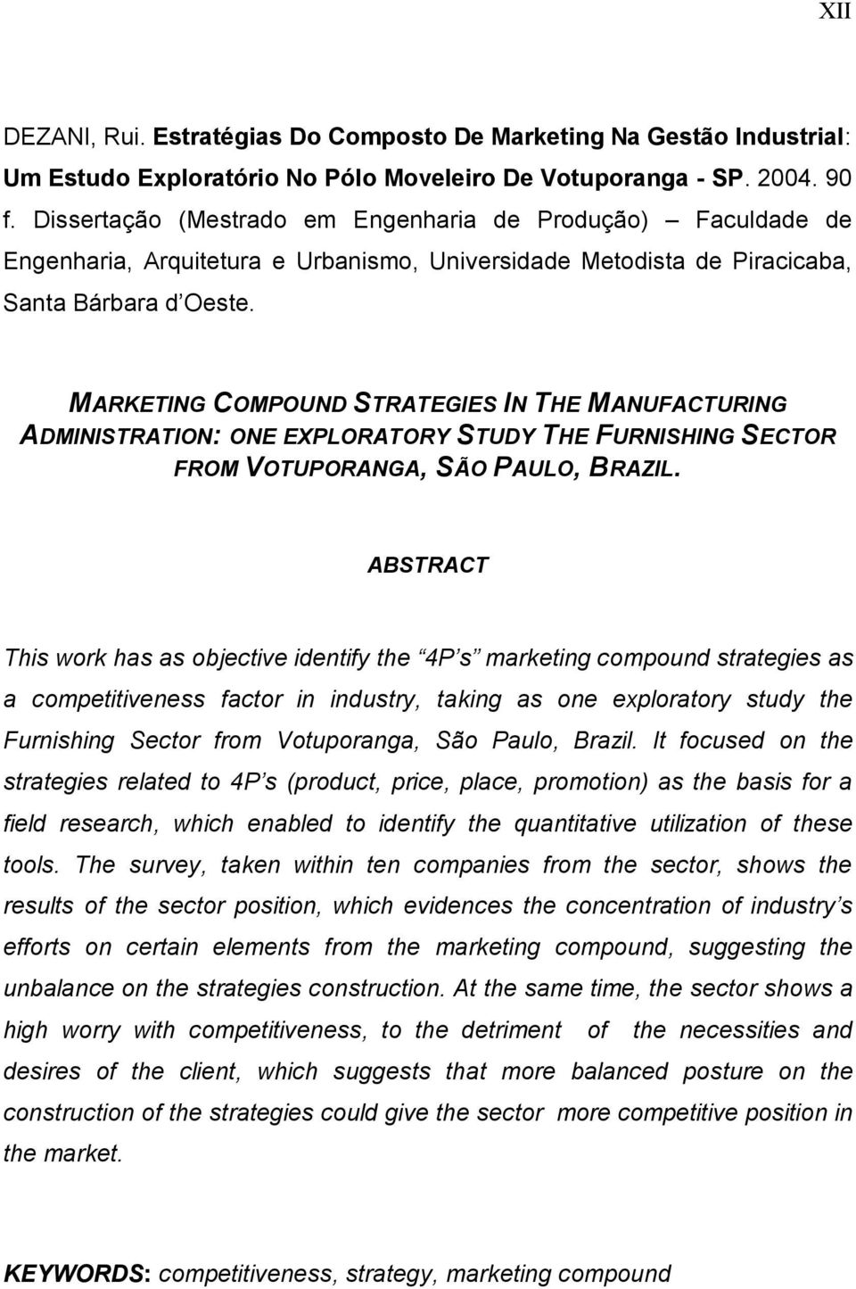 MARKETING COMPOUND STRATEGIES IN THE MANUFACTURING ADMINISTRATION: ONE EXPLORATORY STUDY THE FURNISHING SECTOR FROM VOTUPORANGA, SÃO PAULO, BRAZIL.