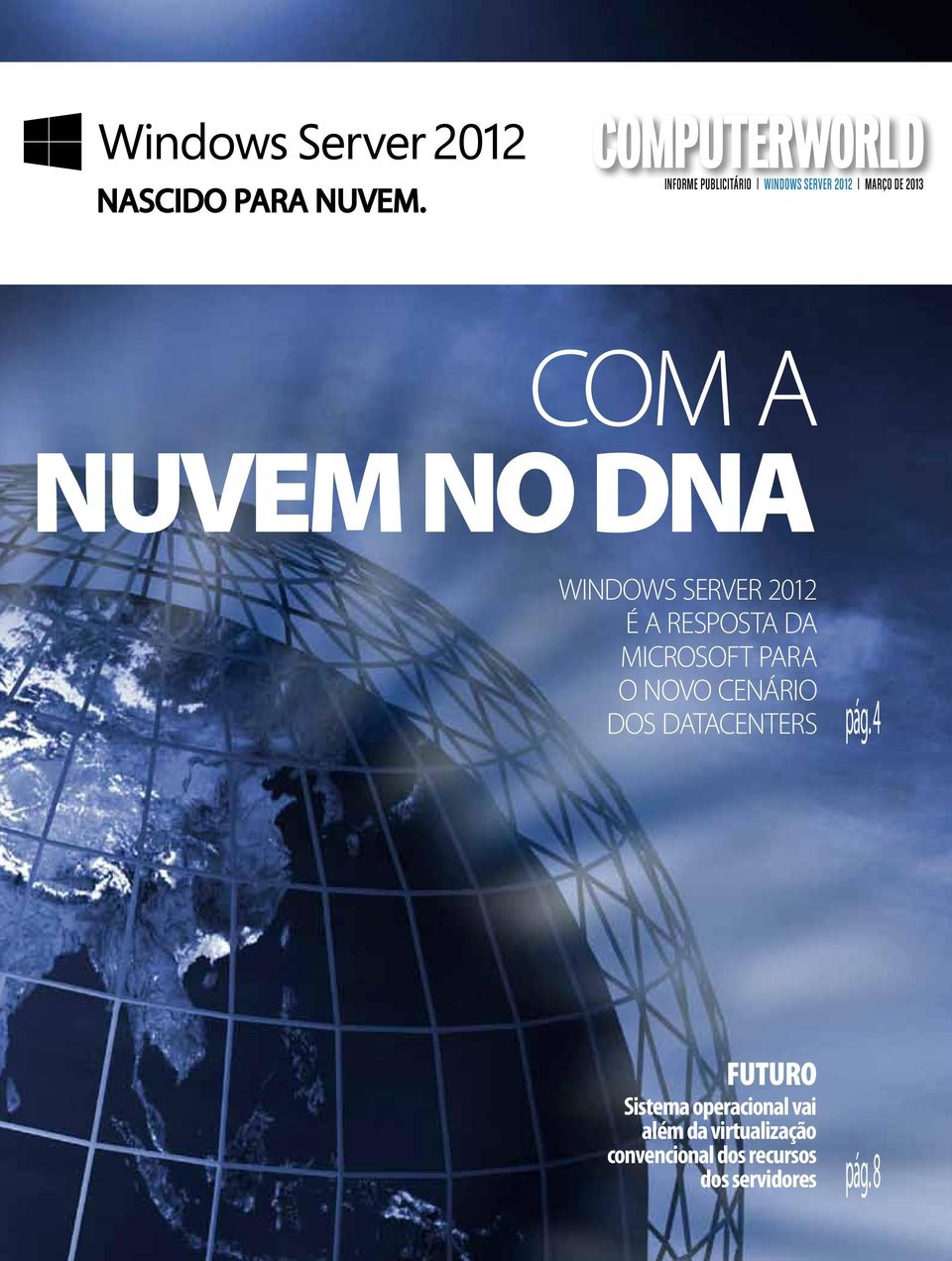 DNA WINDOWS SERVER 2012 É A RESPOSTA DA MICROSOFT PARA O NOVO CENÁRIO