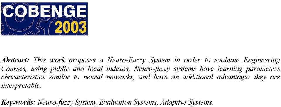 Neuro-fuzzy systems have learning parameters characteristics similar to neural