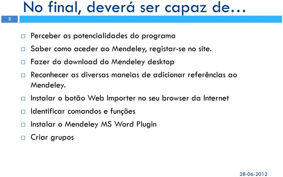 Fazer do download do Mendeley desktop Reconhecer as diversas maneias de adicionar