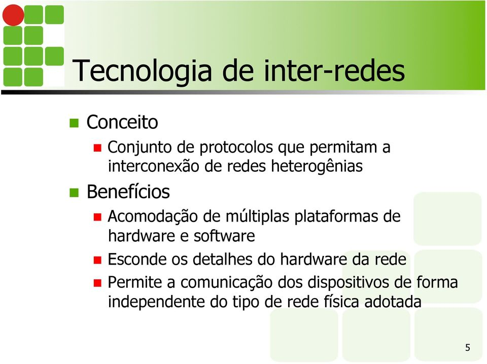 plataformas de hardware e software Esconde os detalhes do hardware da rede