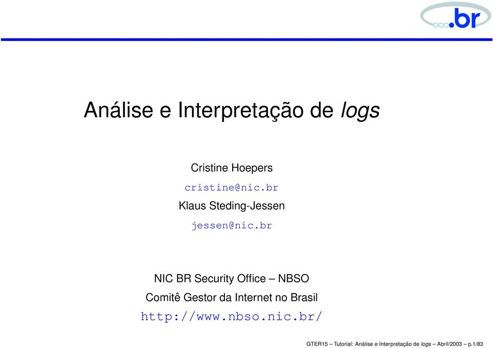 br NIC BR Security Office NBSO Comitê Gestor da Internet no