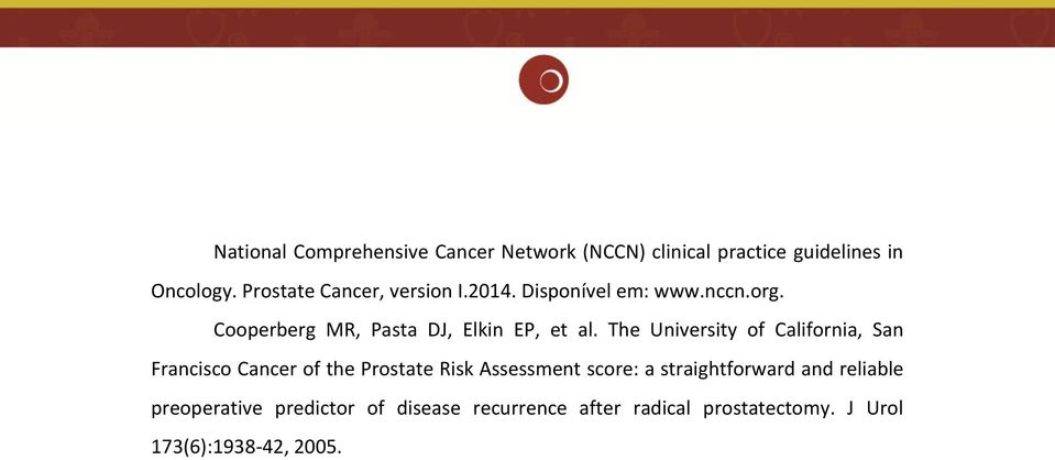 The University of California, San Francisco Cancer of the Prostate Risk Assessment score: a