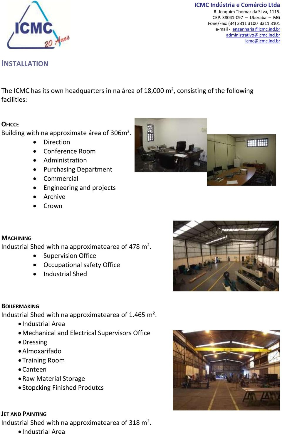 Supervision Office Occupational safety Office Industrial Shed BOILERMAKING Industrial Shed with na approximatearea of 1.465 m².
