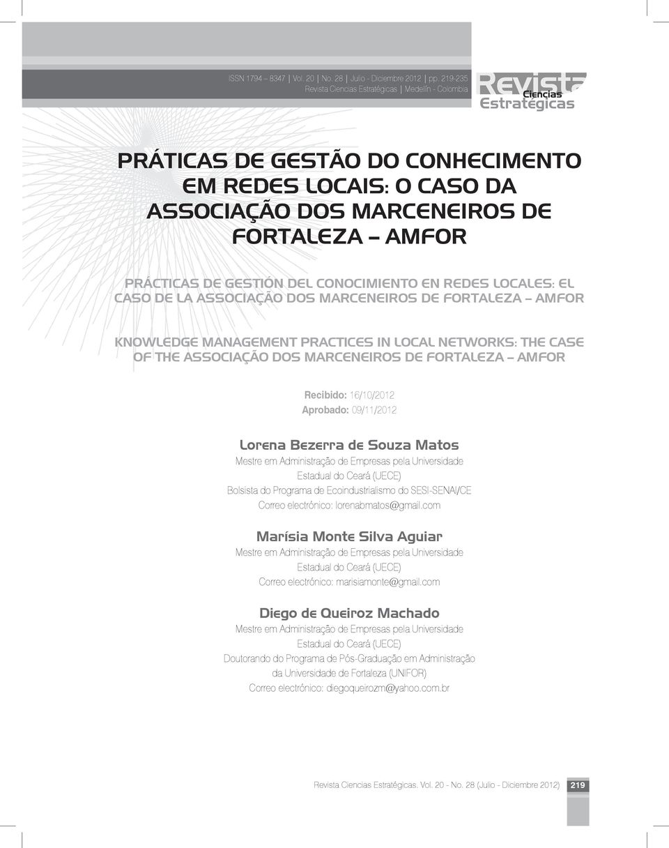 CONOCIMIENTO EN REDES LOCALES: EL CASO DE LA ASSOCIAÇÃO DOS MARCENEIROS DE FORTALEZA AMFOR KNOWLEDGE MANAGEMENT PRACTICES IN LOCAL NETWORKS: THE CASE OF THE ASSOCIAÇÃO DOS MARCENEIROS DE FORTALEZA