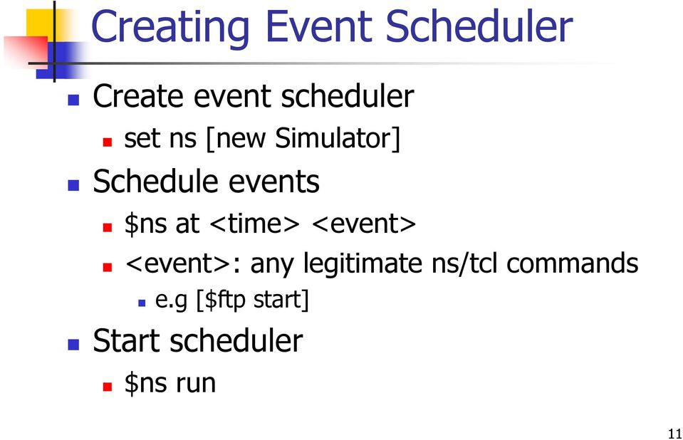 <time> <event> <event>: any legitimate ns/tcl