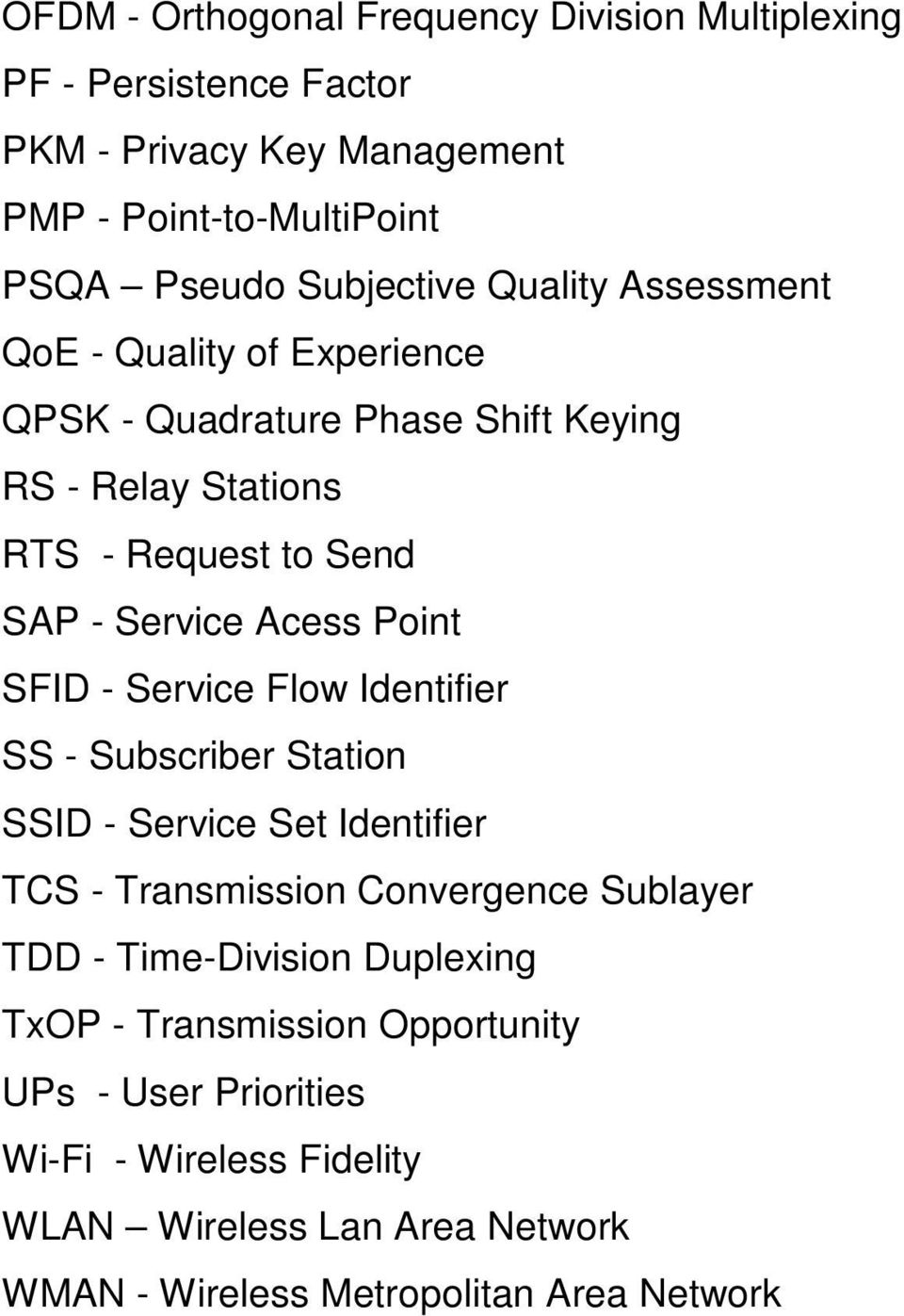 SFID - Service Flow Identifier SS - Subscriber Station SSID - Service Set Identifier TCS - Transmission Convergence Sublayer TDD - Time-Division
