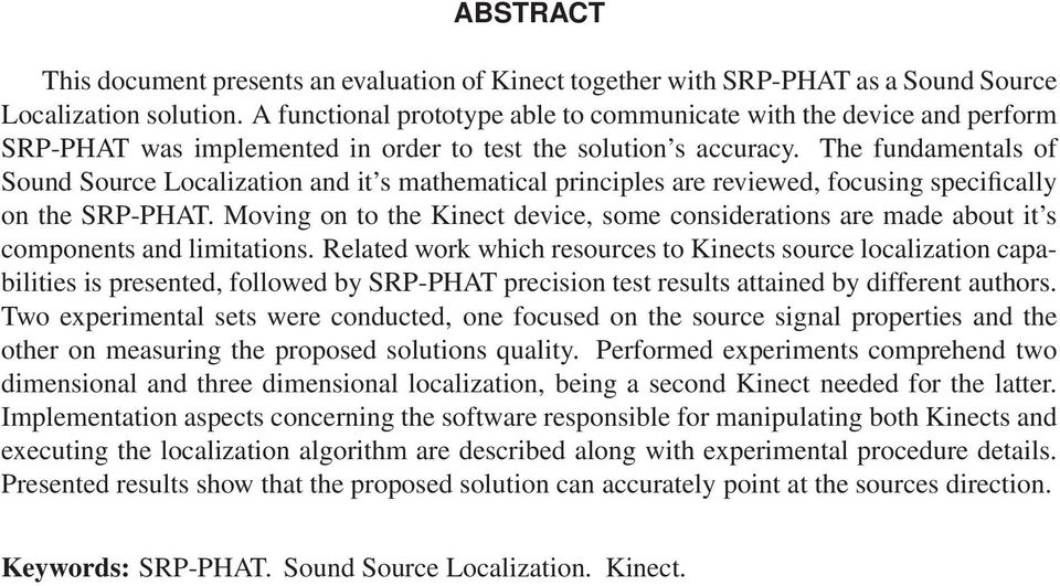 The fundamentals of Sound Source Localization and it s mathematical principles are reviewed, focusing specifically on the SRP-PHAT.