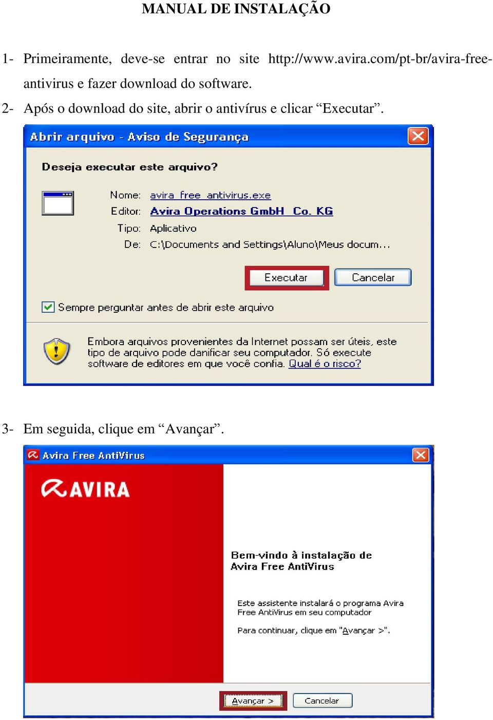 com/pt-br/avira-freeantivirus e fazer download do software.