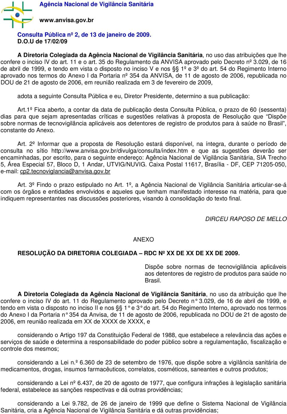35 do Regulamento da ANVISA aprovado pelo Decreto nº 3.029, de 16 de abril de 1999, e tendo em vista o disposto no inciso V e nos 1º e 3º do art.