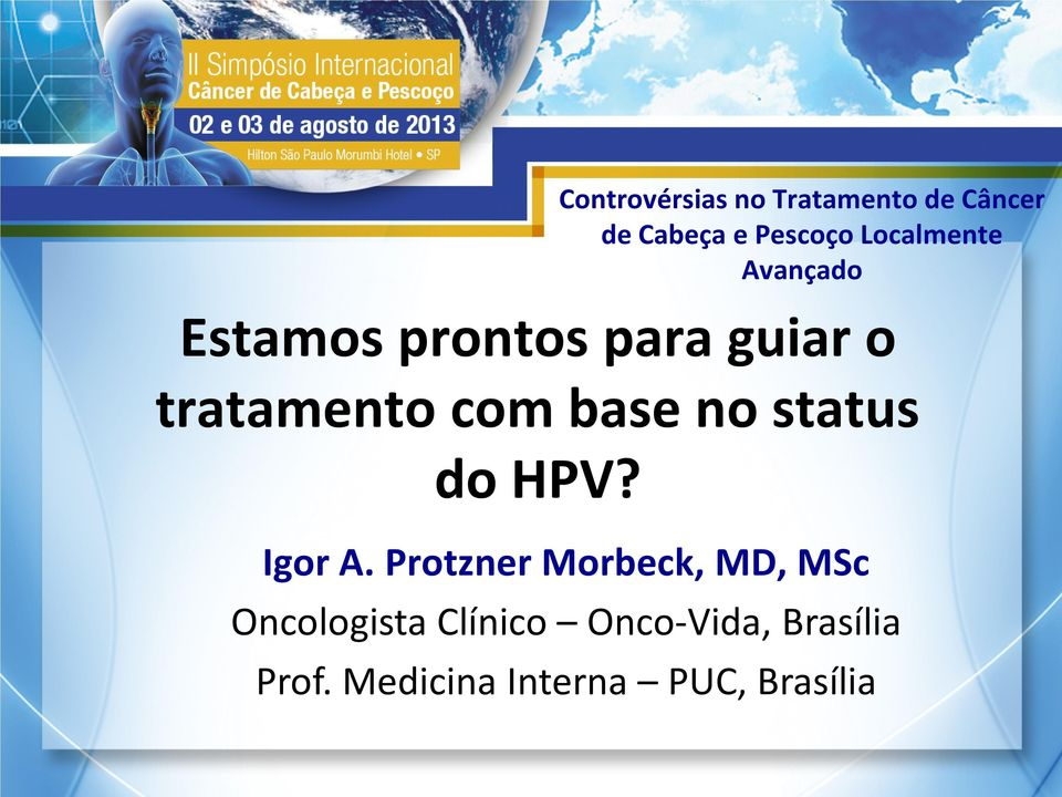 base no status do HPV? Igor A.