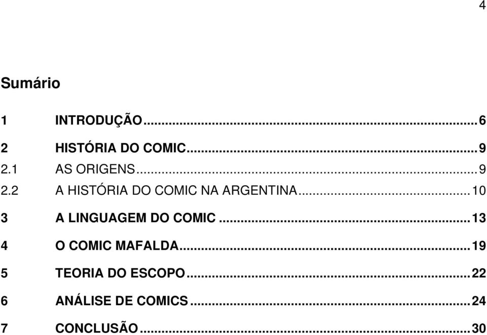 ..10 3 A LINGUAGEM DO COMIC...13 4 O COMIC MAFALDA.