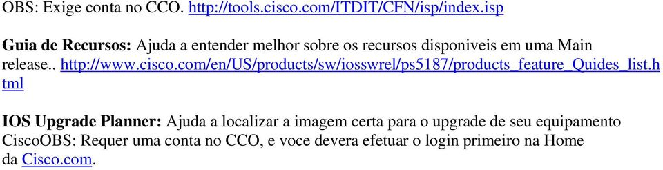 cisco.com/en/us/products/sw/iosswrel/ps5187/products_feature_quides_list.