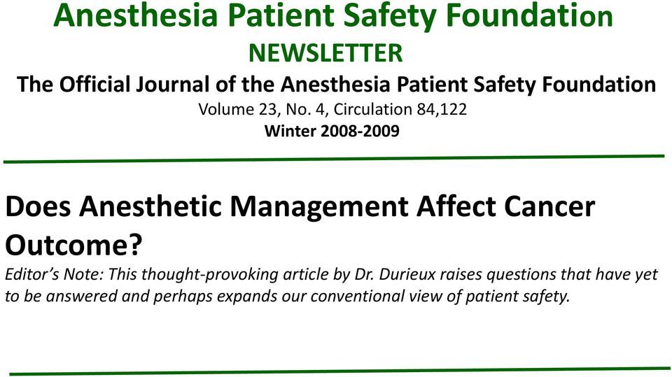 4, Circulation 84,122 Winter 2008-2009 Does Anesthetic Management Affect Cancer Outcome?