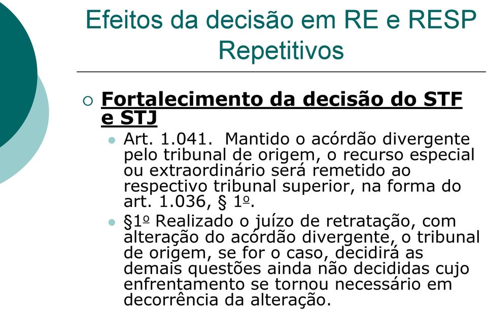 tribunal superior, na forma do art. 1.036, 1 o.