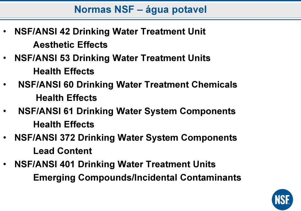 Effects NSF/ANSI 61 Drinking Water System Components Health Effects NSF/ANSI 372 Drinking Water System